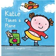 Katie Takes a Plane by Slegers, Liesbet, 9781605372709