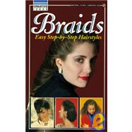 Braids: Easy Step-By-Step Hairstyles by Consumer Guide editors (Author), 9780451822710