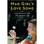Mad Girl's Love Song by Wilson, Andrew, 9781501142710