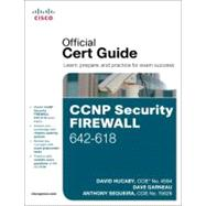 Ccnp Security Firewall 642-618 Official Cert Guide by Hucaby, David; Garneau, Dave; Sequeira, Anthony, 9781587142710