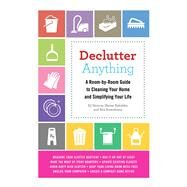 Declutter Anything: A Room-by-room Guide to Cleaning Your Home and Simplifying Your Life by Morrow, Ed; Bykofsky, Sheree; Rosenkranz, Rita, 9781632202710