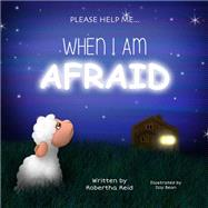 When I Am Afraid: Please Help Me by Reid, Robertha, 9781940262710