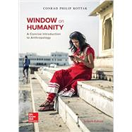 Window on Humanity: A Concise Introduction to General Anthropology by Kottak, Conrad, 9781259442711
