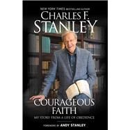 Courageous Faith by Stanley, Charles F.; Stanley, Andy, 9781501132711