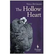 Hollow Heart by Di Grado, Viola; Shugaar, Antony, 9781609452711