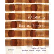 Unmaking Race and Ethnicity A Reader by Emerson, Michael O.; Bratter, Jenifer L.; Chávez, Sergio, 9780190202712