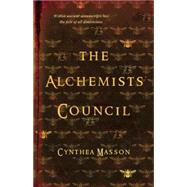 The Alchemists' Council by Masson, Cynthea, 9781770412712