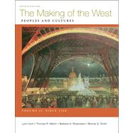 Making of the West, Volume II: Since 1500 : Peoples and Cultures by Hunt, Lynn; Martin, Thomas R.; Rosenwein, Barbara H.; Smith, Bonnie G., 9780312672713