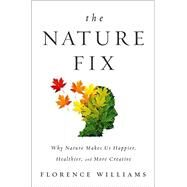 The Nature Fix by Williams, Florence, 9780393242713