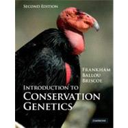Introduction to Conservation Genetics by Richard Frankham , Jonathan D. Ballou , David A. Briscoe, 9780521702713