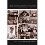 Researching History Education: Theory, Method, and Context by Levstik; Linda, 9780805862713