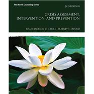 Crisis Assessment, Intervention, and Prevention by Jackson-Cherry, Lisa R.; Erford, Bradley T., 9780134522715