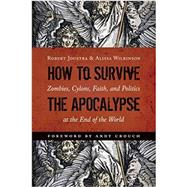 How to Survive the Apocalypse by Joustra, Robert; Wilkinson, Alissa, 9780802872715