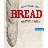 Bread : A Baker's Book of Techniques and Recipes by Hamelman, Jeffrey, 9781118132715
