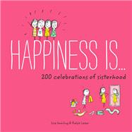 Happiness Is… by Swerling, Lisa; Lazar, Ralph, 9781452142715