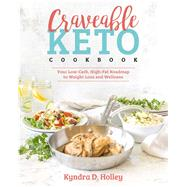 Craveable Keto by Holley, Kyndra D., 9781628602715