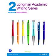 Longman Academic Writing Series 2 Paragraphs by Hogue, Ann, 9780132912716