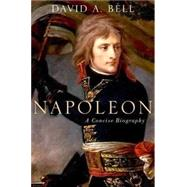 Napoleon: A Concise Biography by Bell, David A., 9780190262716
