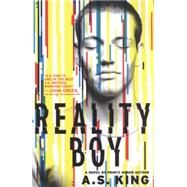 Reality Boy by King, A.S., 9780316222716