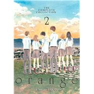 orange: The Complete Collection 2 by Takano, Ichigo, 9781626922716