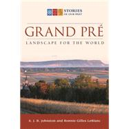 Grand Pre by Johnston, A. J. B.; Leblanc, Ronnie-gilles, 9781771082716
