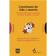 Cuestiones de vida y muerte / Life and death issues by Rodríguez-Arias, David; Caballero, Rosa Triviño, 9788416032716