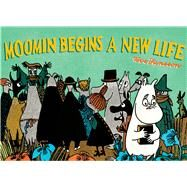 Moomin Builds a New Life by Jansson, Tove, 9781770462717