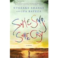 Some Sing, Some Cry A Novel by Shange, Ntozake; Bayeza, Ifa, 9780312552718