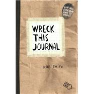 Wreck This Journal (Paper bag) Expanded Ed. by Smith, Keri, 9780399162718