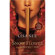 Snow Flower and the Secret Fan by See, Lisa, 9780812982718