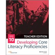 Developing Core Literacy Proficiencies, Grade 10 by Odell Education, 9781119192718