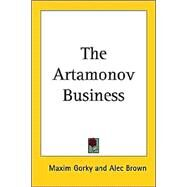 The Artamonov Business by Gorky, Maksim; Brown, Alec, 9781417942718
