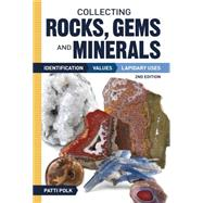Collecting Rocks, Gems, and Minerals by Polk, Patti, 9781440232718