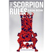 The Scorpion Rules by Bow, Erin, 9781481442718