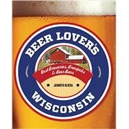 Beer Lover's Wisconsin by Olvera, Jennifer, 9781493012718