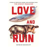 Love and Ruin by Ratliff, Evan; Orlean, Susan, 9780393352719