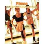 Fitness Through Aerobics, Step Training, Walking by Mazzeo, Karen S., 9780495012719