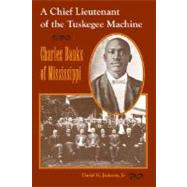 A Chief Lieutenant of the Tuskegee Machine: Charles Banks of Mississippi by Jackson, David H., 9780813032719