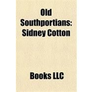 Old Southportians : Sidney Cotton by , 9781156262719