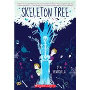 Skeleton Tree by Ventrella, Kim, 9781338042719