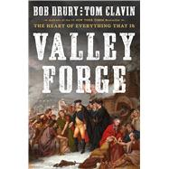 Valley Forge by Drury, Bob; Clavin, Tom, 9781501152719