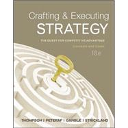 Crafting & Executing Strategy: The Quest for Competitive Advantage:  Concepts and Cases by Thompson, Arthur; Peteraf, Margaret; Gamble, John; Strickland III, A. J., 9780078112720