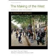 Making of the West: A Concise History, Combined Volume Peoples and Cultures by Hunt, Lynn; Martin, Thomas R.; Rosenwein, Barbara H.; Smith, Bonnie G., 9780312672720