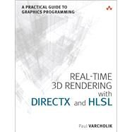 Real-Time 3D Rendering with DirectX and HLSL A Practical Guide to Graphics Programming by Varcholik, Paul, 9780321962720