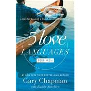 The 5 Love Languages for Men Tools for Making a Good Relationship Great by Chapman, Gary D, 9780802412720