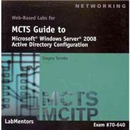 Web-based Labs: Mcts Guide to Configuring Microsoft Windows Server 2008 Active Directory (Exam #70-640) by LabMentors, 9781423902720