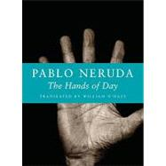 The Hands of Day by Neruda, Pablo, 9781556592720