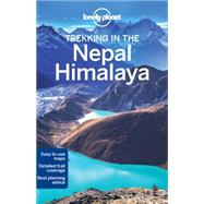 Lonely Planet Trekking in the Nepal Himalaya by Lonely Planet Publications; Mayhew, Bradley; Brown, Lindsay; Butler, Stuart, 9781741792720