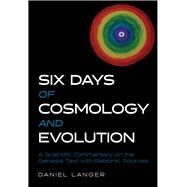 Six Days of Cosmology and Evolution by Langer, Daniel, 9789655242720