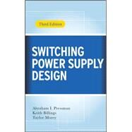 Switching Power Supply Design, 3rd Ed. by Pressman, Abraham; Billings, Keith; Morey, Taylor, 9780071482721